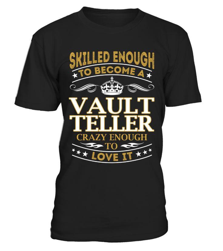 Vault Teller - Skilled Enough  BankTeller#tshirt#tee#gift#holiday#art#design#designer#tshirtformen#tshirtforwomen#besttshirt#funnytshirt#age#name#october#november#december#happy#grandparent#blackFriday#family#thanksgiving#birthday#image#photo#ideas#sweetshirt#bestfriend#nurse#winter#america#american#lovely#unisex#sexy#veteran#cooldesign#mug#mugs#awesome#holiday#season#cuteshirt