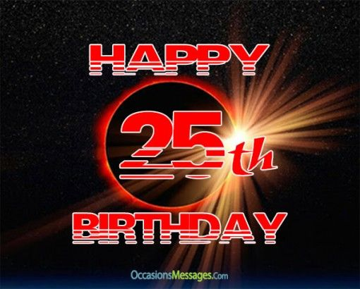 25+ Best Ideas About 25th Birthday Wishes On Pinterest
