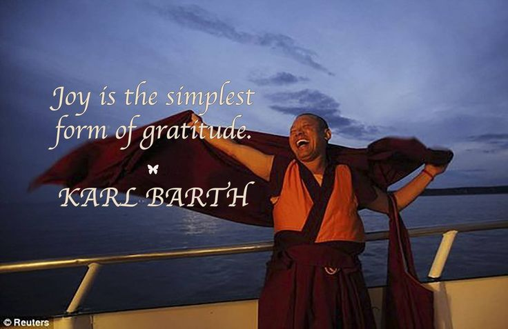 Joy is the simplest form of gratitude. ♡ KARL BARTH