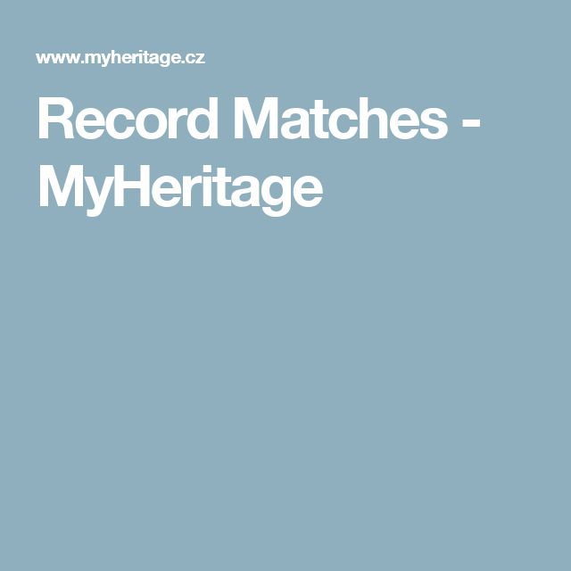 Record Matches - MyHeritage