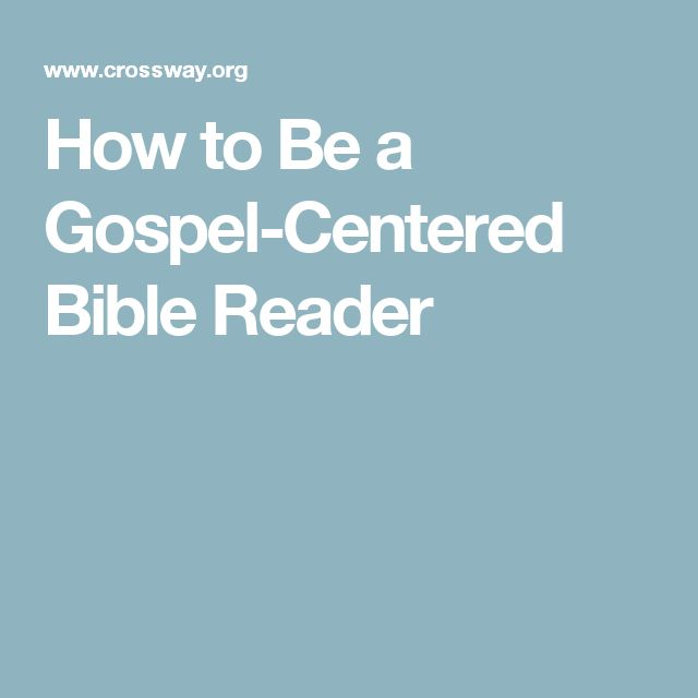 How to Be a Gospel-Centered Bible Reader