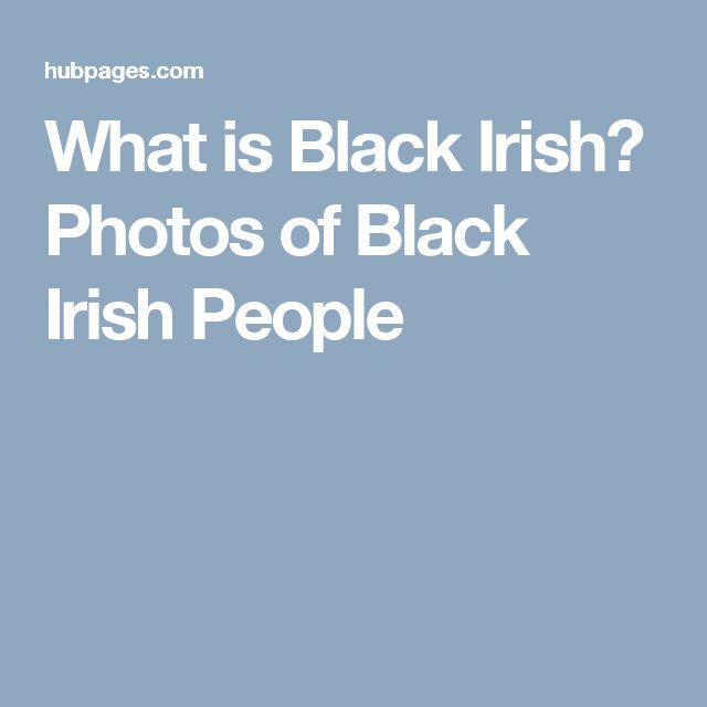 What is Black Irish? Photos of Black Irish People