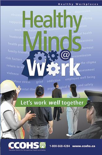 Show your support for a mentally healthy workplace.  Download this poster for free from: http://www.ccohs.ca/products/posters/healthyminds/ or buy full-colour copies for only $6 each.