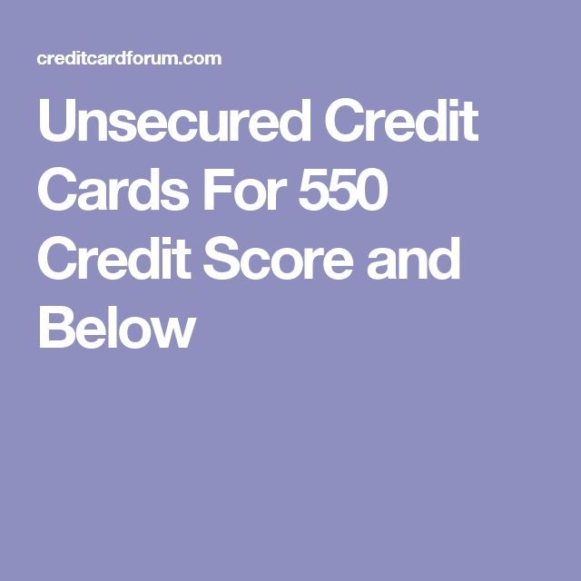Unsecured Credit Cards For 550 Credit Score and Below