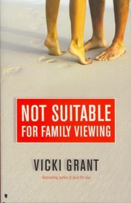 Not Suitable for Family Viewing by Vicki Grant 2011 WINNER