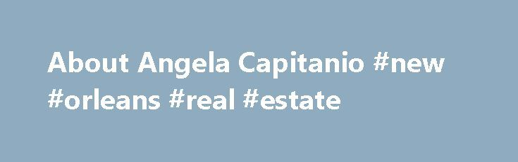"About Angela Capitanio #new #orleans #real #estate http://real-estate.remmont.com/about-angela-capitanio-new-orleans-real-estate/  #cairns real estate # About Angela Capitanio Innovation, unrivalled service, and a dedication to our profession is what separates top agents from average ones.  ""From Cairns Tea Room to Cairns Real Estate Superstar!"" Twenty eight years ago Angela Capitanio was selling real estate from the tea room of a Ray White Real Estate office in Cairns.… Read More »The post…"