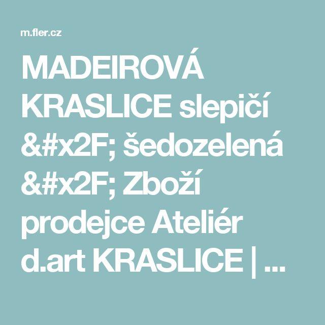 MADEIROVÁ KRASLICE slepičí / šedozelená / Zboží prodejce Ateliér d.art KRASLICE | Fler.cz
