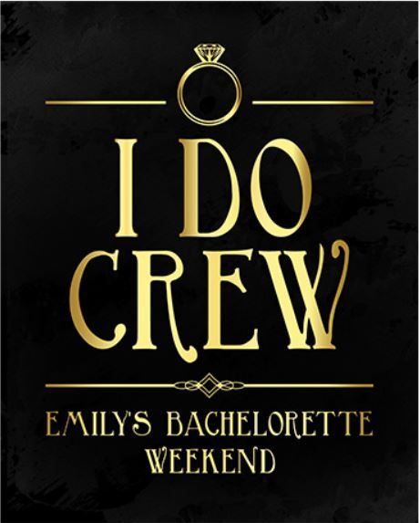 Bachelorette Party Sign I DO Crew