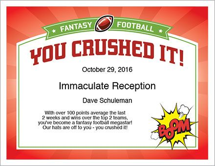 You Crushed It Award — Occasionally, someone in your league doesn't something out of the ordinary. Something so big that it merits this super award!