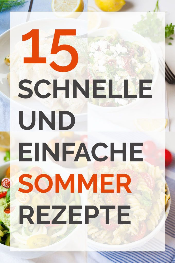 15 schnelle und einfache Sommer-Rezepte - kochkarussell.com
