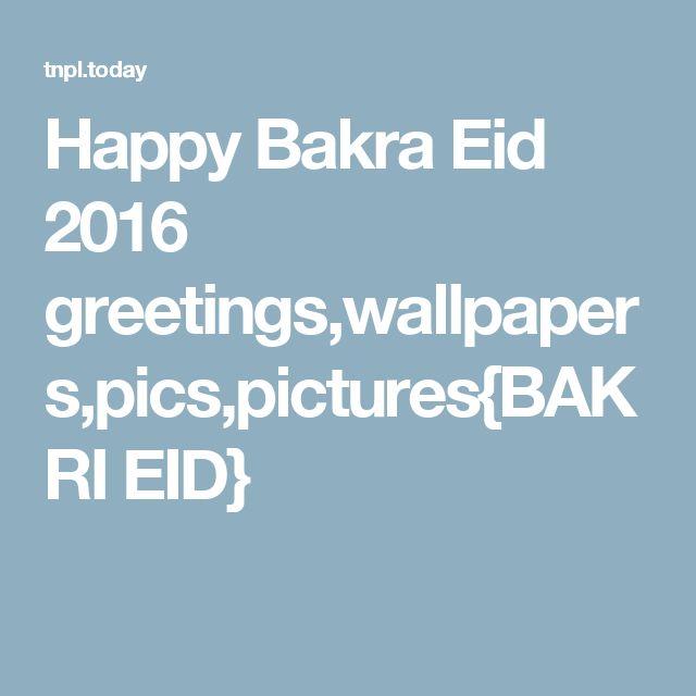 Happy Bakra Eid 2016 greetings,wallpapers,pics,pictures{BAKRI EID}