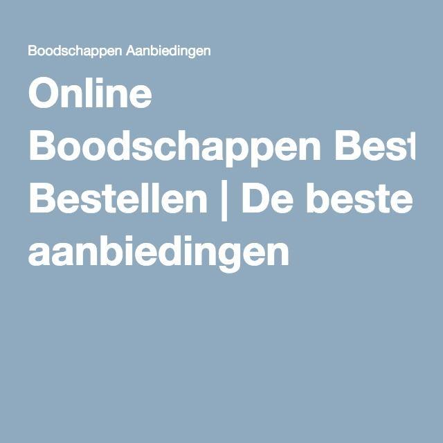 Online Boodschappen Bestellen | De beste aanbiedingen
