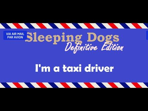 [1:27]I'm a taxi driver - Sleeping Dogs: Definitive Edition