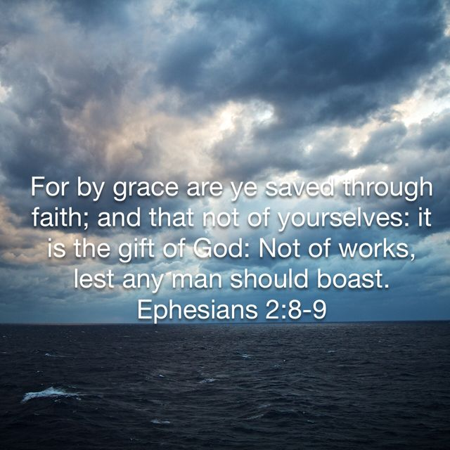 Ephesians 2:8-9 KJV
