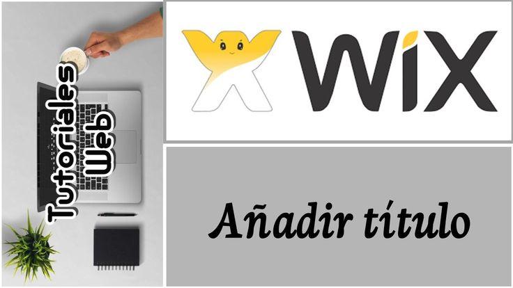 Wix 2017 - Añadir título (español)