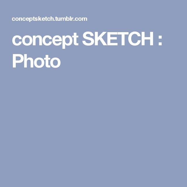 concept SKETCH : Photo