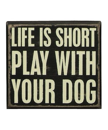 Love this 'Play With Your Dog' Box Sign on #zulily! #zulilyfinds