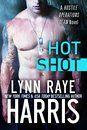 Hot Shot by Lynn Raye Harris