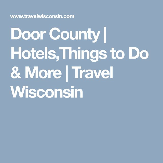 Door County | Hotels,Things to Do & More | Travel Wisconsin