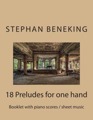 Beneking: Booklet with piano scores / sheet music of 18 Preludes for one hand: Beneking: Booklet with piano scores / sheet music of 18 Preludes for one hand
