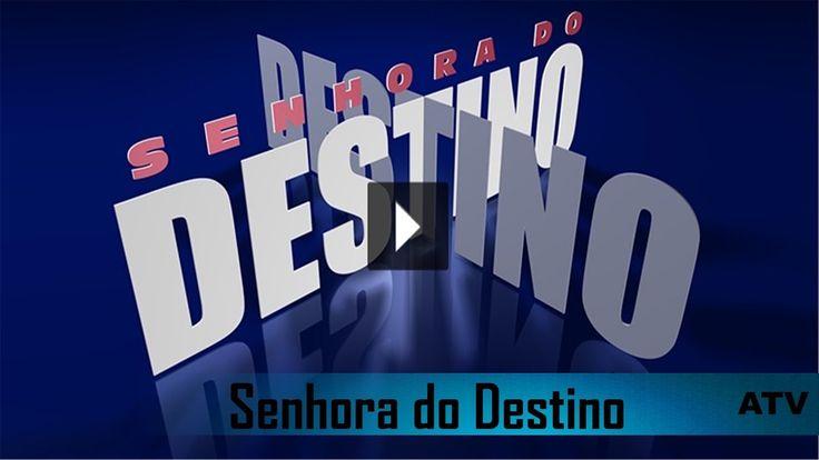 SENHORA DO DESTINO | Cap.003 | 15/03/2017