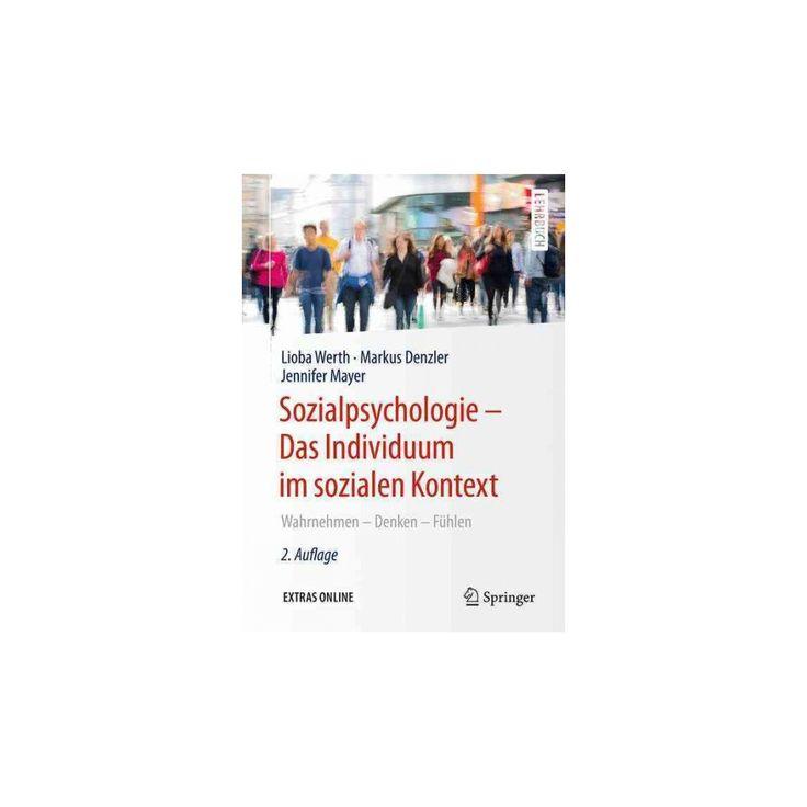 Sozialpsychologie : Wahrnehmen - Denken - Fuhlen (Paperback) (Lioba Werth & Markus Denzler & Jennifer