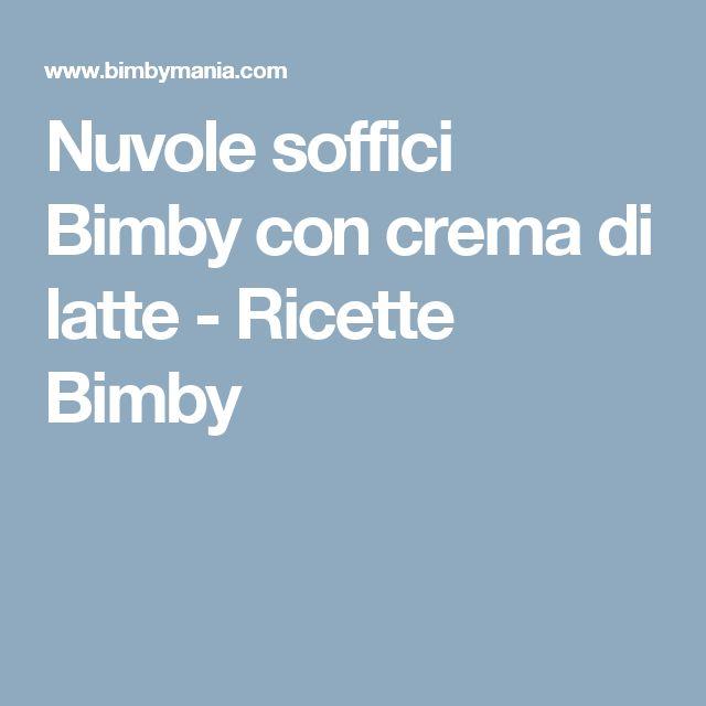 Nuvole soffici Bimby con crema di latte - Ricette Bimby