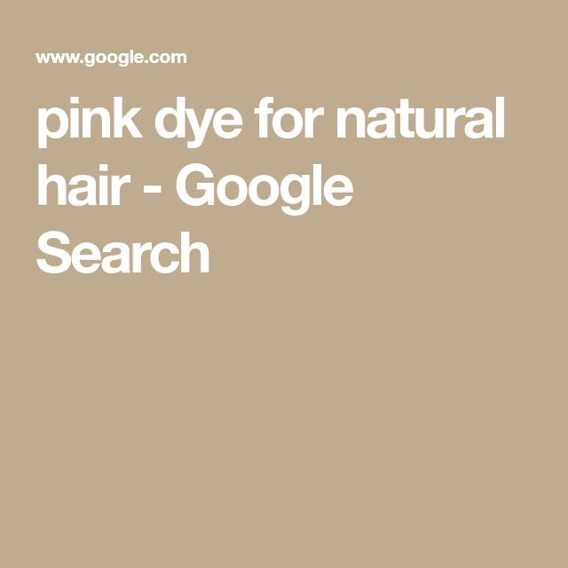 pink dye for natural hair - Google Search
