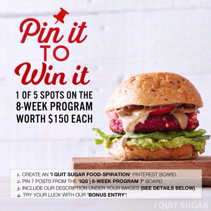 "**BONUS ENTRY / I registered**   Enter for a chance to win: 1. Create an 'I QUIT SUGAR FOOD-SPIRATION' Pinterest Board. 2. Repin 7 posts from the 'IQS | 8-Week Program 7' Board or 7 of your own 8WP creations. 3. When re-pinning, include this in the description: ""I'm trying to Pin It To Win It! To guarantee a spot on the next I Quit Sugar Program, CLICK THIS IMAGE."" 4. BONUS ENTRY: Click this image to register your interest. Let us know in the description. Comp ends: 14 December 2015."