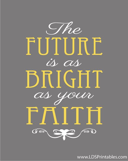 LDS Printables: The Future Is As Bright As Your Faith