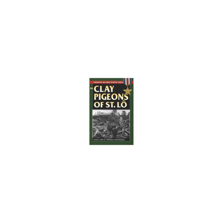 Clay Pigeons of St Lô (Paperback) (Jr. Glover S. Johns)