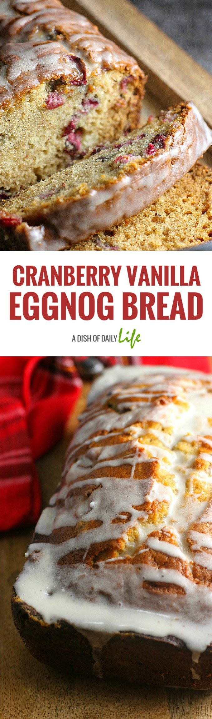 Cranberry Vanilla Eggnog Bread - This scrumptious bread is perfect for a holiday breakfast, brunch, dessert...or even as an anytime snack! Best of all, it's easy to make as well! #eggnog #bread