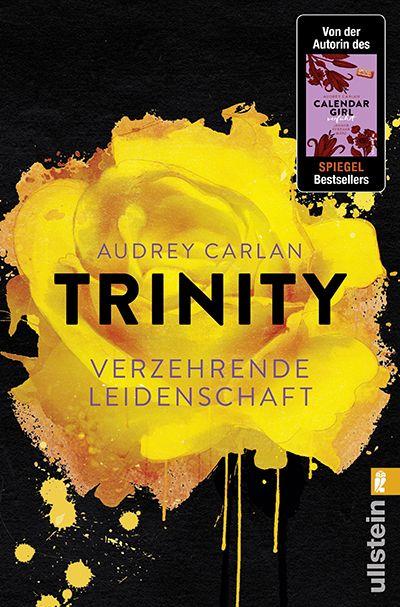"""Audrey Carlan: Trinity – Verzehrende Leidenschaft (Ullstein) """"Jetzt kommt die neue spannende Romance-Serie!"""" #CalendarGirl #SexyRomance #Liebe #Booklove"""