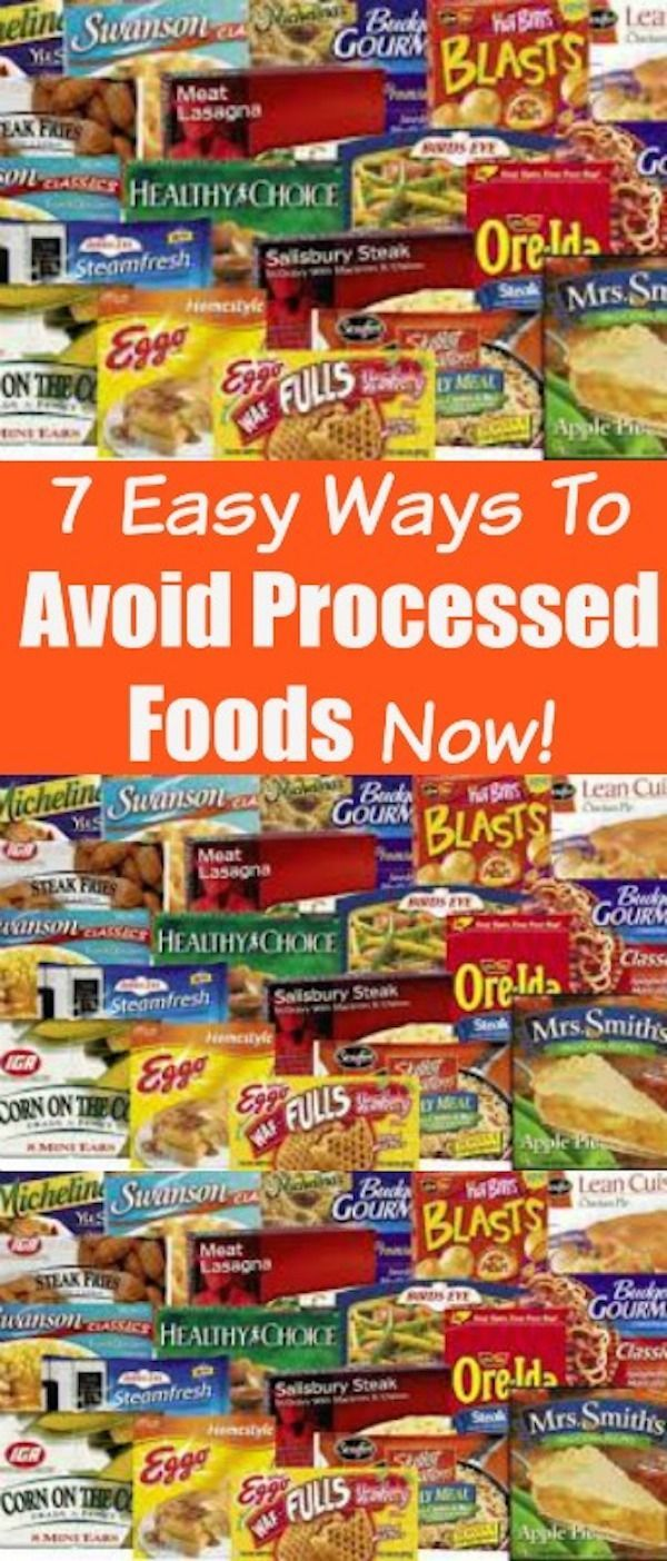 7 Easy Ways To Avoid Processed Foods Now