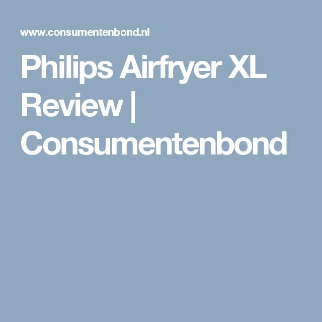 Philips Airfryer XL Review | Consumentenbond