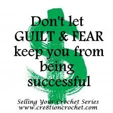 Part Three of the Selling Your Crochet Series is here... Get The Prices You Deserve- Don't Let Guilt and Fear Hold You Back  http://cre8tioncrochet.com/2013/07/selling-your-crochet-series-part-three/