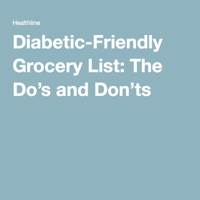 Diabetic-Friendly Grocery List: The Do's and Don'ts