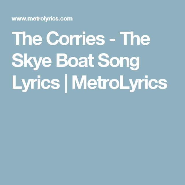The Corries - The Skye Boat Song Lyrics | MetroLyrics