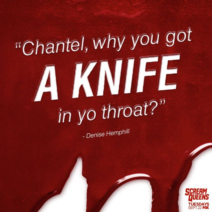 Find out why on the 2-Hour SCREAM QUEENS Premiere Tuesday, September 22! #ScreamQueens #Denise Hemphill #Quote