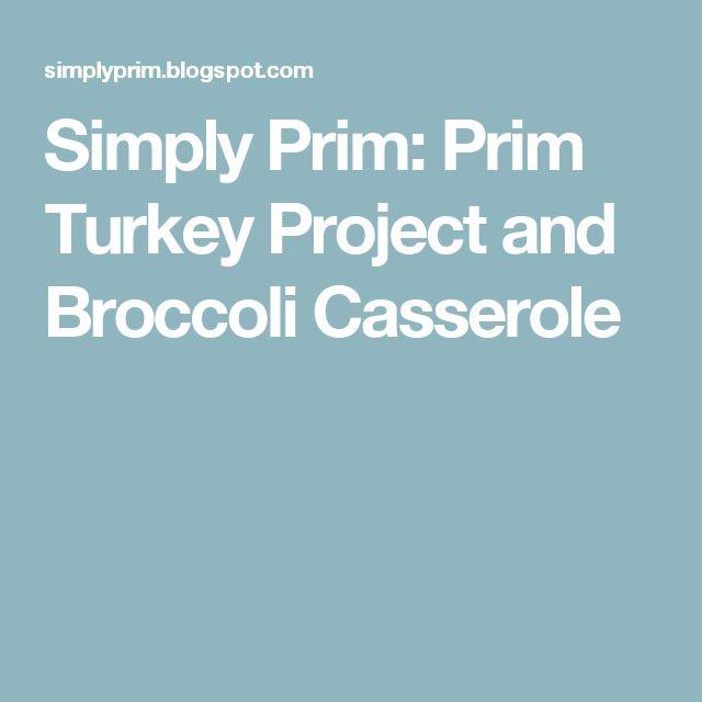 Simply Prim: Prim Turkey Project and Broccoli Casserole