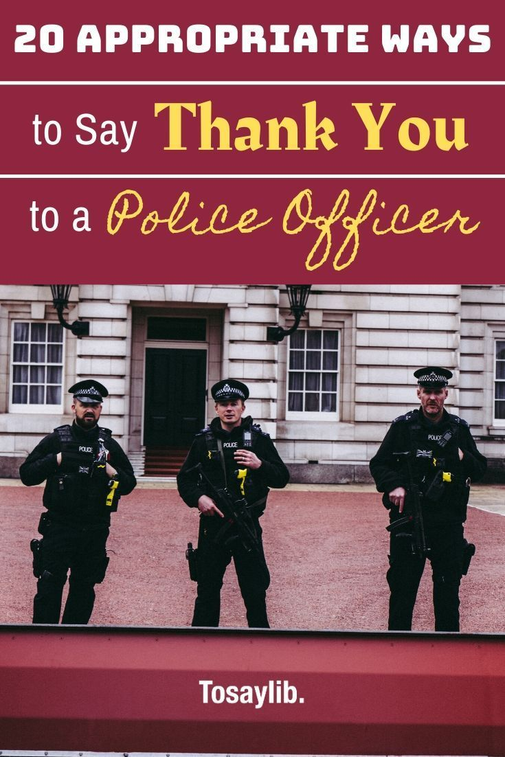 20 appropriate ways to say thank you to a police officer