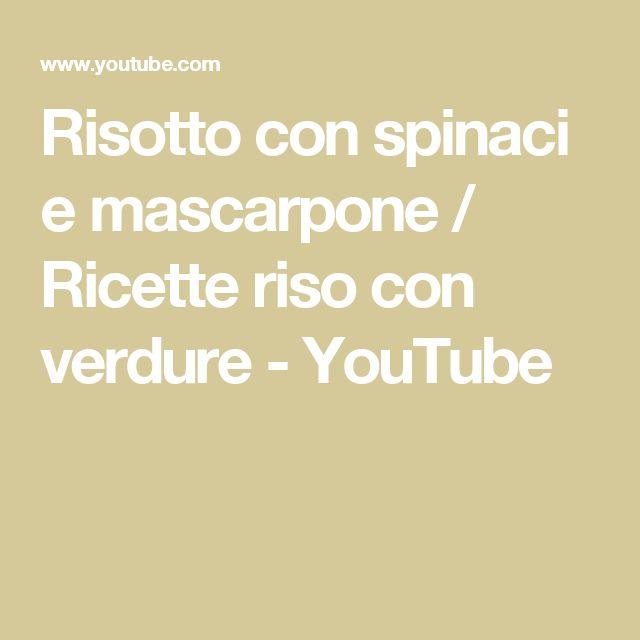 Risotto con spinaci e mascarpone / Ricette riso con verdure - YouTube