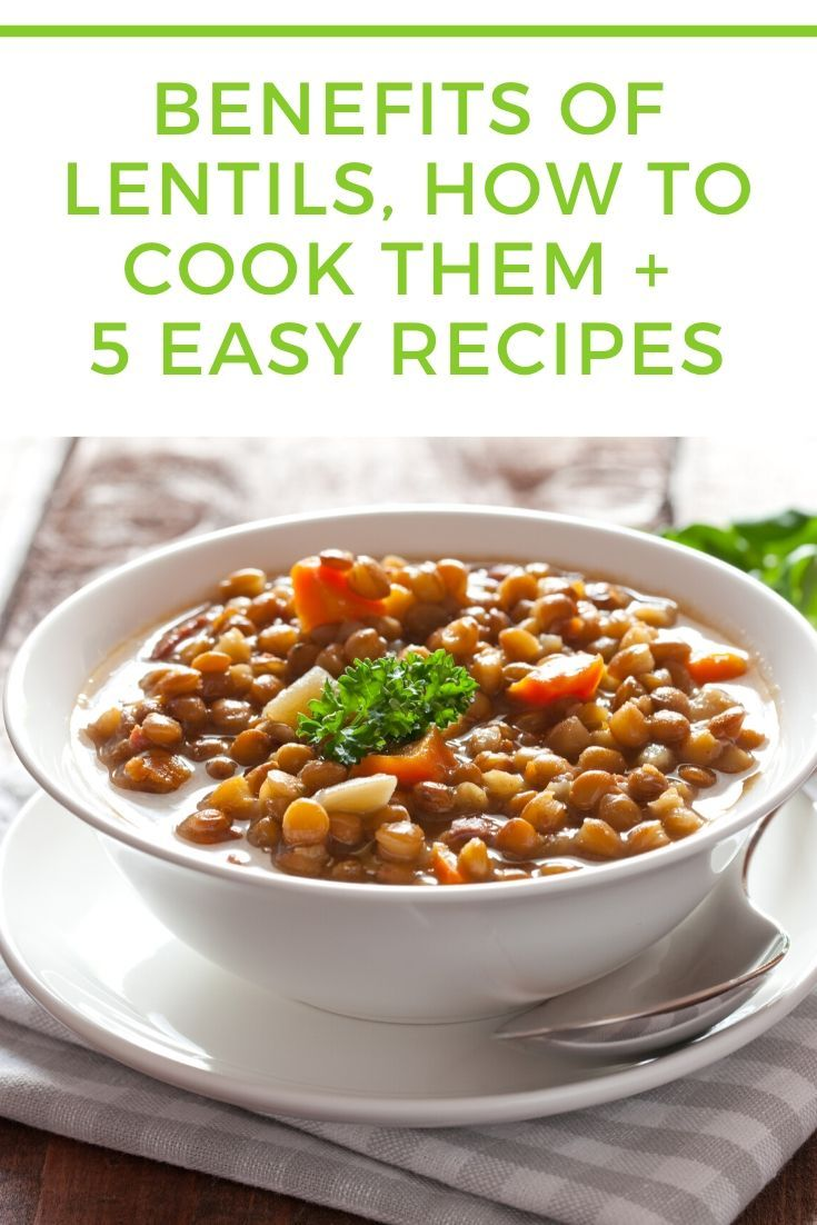 Benefits Of Lentils How To Cook Them 5 Easy Recipes In 2020 Lentils Benefits Vegan Recipes Easy Lentil Recipes Easy