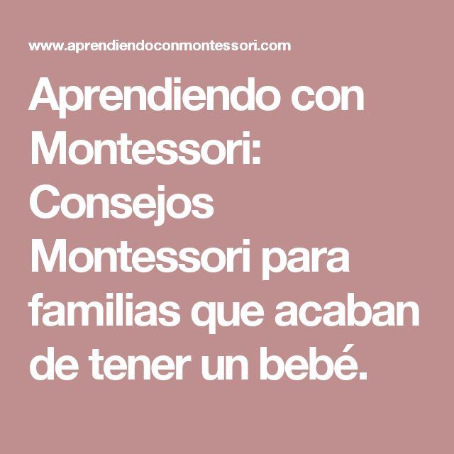 Aprendiendo con Montessori: Consejos Montessori para familias que acaban de tener un bebé.