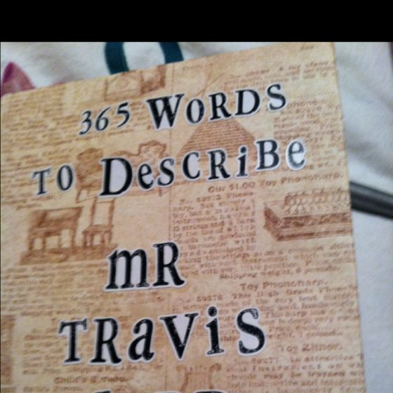First year anniversary gift: paper. Circled 365 words in an old dictionary that describe my husband.