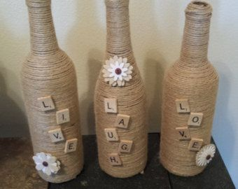 Jute Wrapped Glass Bottles --LIVE LAUGH LOVE