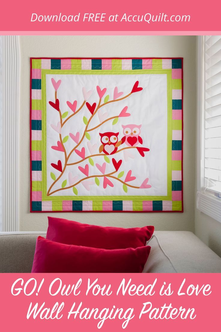 Go Owl You Need Is Love Wall Hanging Pattern In 2020 Applique Quilt Patterns Owl Quilt Love Wall