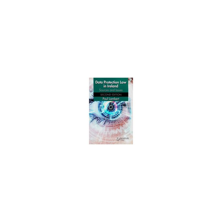 Data Protection Law in Ireland : Sources and Issues (Paperback) (Paul Lambert)