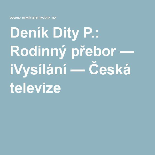 Deník Dity P.: Rodinný přebor — iVysílání — Česká televize