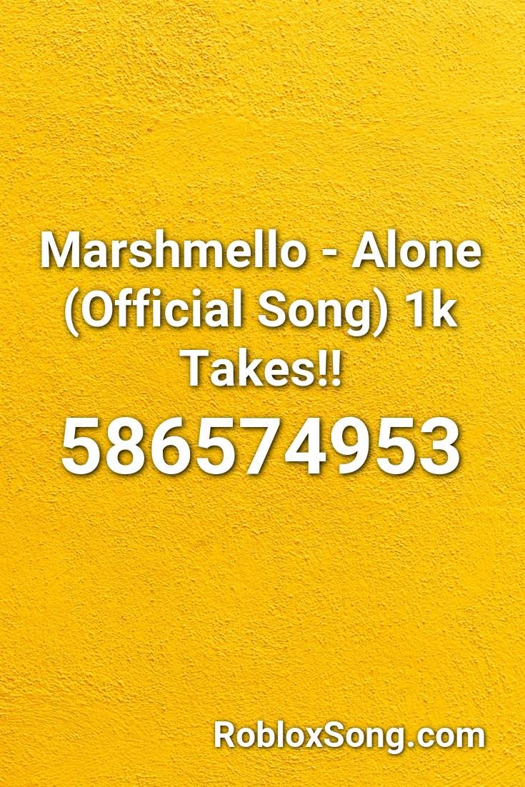 Marshmello Alone Official Song 1k Takes Roblox Id Roblox